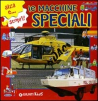 Le macchine speciali / [testi di Gianna Porciatti ; illustrazioni di Chiara Gobbo]