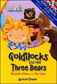 Goldilocks and the three bears / [a cura di Margherita Giromini ; illustrazioni Elide Gramegna]
