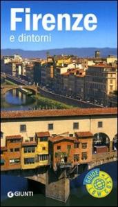Firenze e dintorni : guida completa / [testi di Loredana Melissari]