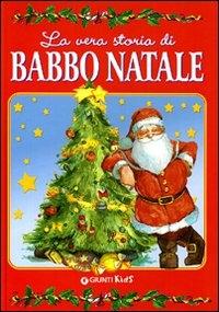 La vera storia di Babbo Natale / testi di Anastasia Zanoncelli, Leonardo Forcellini ; illustrazioni Marta Tonin