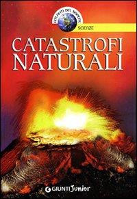 Catastrofi naturali / [testi Francesco Milo]