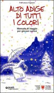 Alto Adige di tutti i colori