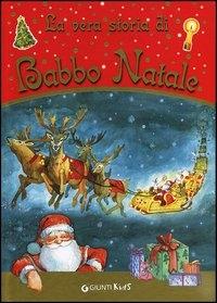 La vera storia di Babbo Natale / [testi : Anastasia Zanoncelli e Leonardo Forcellini ; illustrazioni : Marta Tonin]