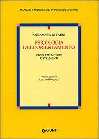 Psicologia dell'orientamento : problemi, metodi e strumenti / Annamaria Di Fabio