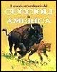 Il mondo straordinario dei cuccioli in America
