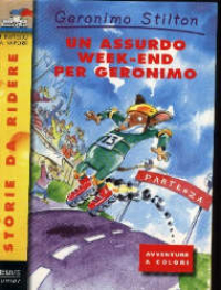 Un assurdo week end per Geronimo : un topo, un paio di pattini e la gara più pazza del mondo / Geronimo Stilton ; ideazione  Matt Wolf ; illustrazioni Larry Keys