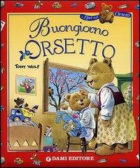 Buongiorno Orsetto /