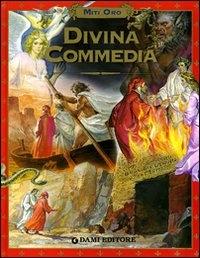 Divina Commedia : l'immortale racconto di Dante Alighieri / [testi di Piero Selva ; illustrazioni di Piero Cattaneo]
