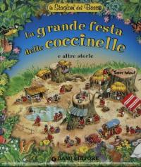 La grande festa delle coccinelle e altre storie / [illustrazioni di] Tony Wolf ; [testi di Anna Casalis]