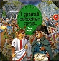 I grandi condottieri raccontati ai più piccoli