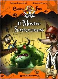 Il mostro sotterraneo / Marco Innocenti, Simone Frasca