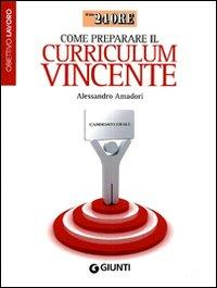 Come preparare il curriculum vincente