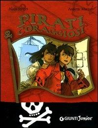 Pirati coraggiosi / Alain Surget, Annette Marnat