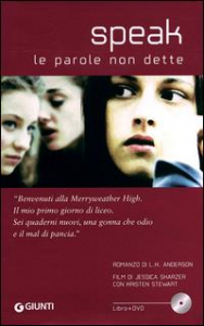 Speak [DVD] : le parole non dette / directed by Jessica Sharzer ; original score by Christopher Libertino ; based on the novel Speak by Laurie Halse Anderson ; screenplay by Jessica Sharzer and Annie Young-Frisbie