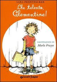Che talento Clementine! / Sara Pennypacker ; illustrazioni di Marla Frazee