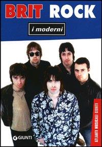 Brit rock : i moderni / di Aurelio Pasini
