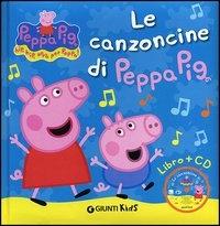 Le canzoncine di Peppa Pig / [personaggio creato da Neville Astley e Mark Baker]