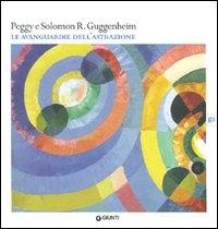 Peggy e Solomon R. Guggenheim: le avanguardie dell'astrazione