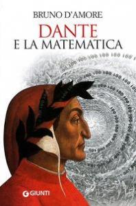 Dante e la matematica / Bruno D'Amore