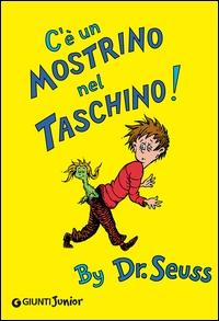 C'è un mostrino nel taschino / by Dr. Seuss ; traduzione di Anna Sarfatti
