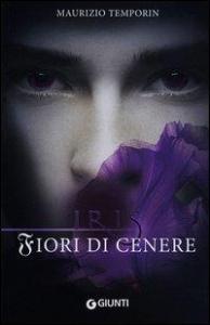Iris. 1: Fiori di cenere
