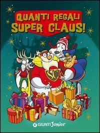 Quanti regali Super Claus!