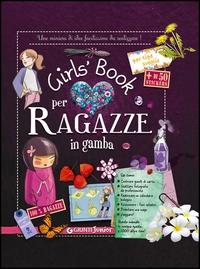Girls' book per ragazze in gamba / autori: Michèle Lecreux, Célia Gallais e Clémence Roux de Luze ; illustrazioni: Jocelyn Millet ; [traduzione di Leonardo Taiuti]