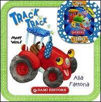 Track track alla fattoria / Matt Wolf ; [testi di Anna Casalis]