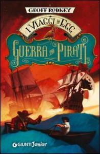 I viaggi di Egg. Guerra tra pirati