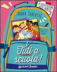 Tutti a scuola / Anna Sarfatti ; [illustrazioni Maurizia Rubino]