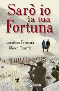 Sarò io la tua fortuna / Loredana Frescura, Marco Tomatis
