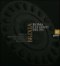 Brixia. Roma e le genti del Po