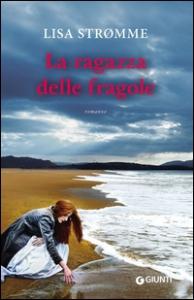 La ragazza delle fragole / Lisa Stromme ; traduzione di Silvia Castoldi