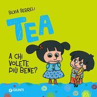 Tea. A chi volete più bene?
