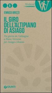 Il giro dell'Altipiano di Asiago