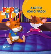 Topo Tip. A letto non ci vado!