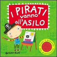 I pirati vanno all'asilo / [testo originale di amanda Li ; illustrazioni di Melanie Williamson]