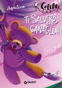 Ti salverò, Canaglia!