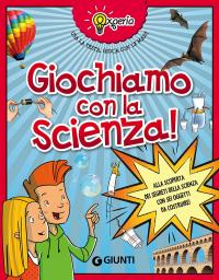 Giochiamo con la scienza!