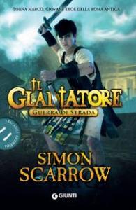 Il gladiatore. Guerra di strada