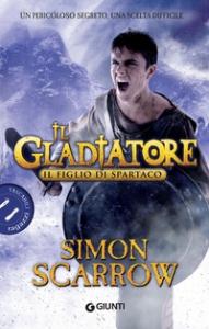Figlio di Spartaco. Il gladiatore (Il)