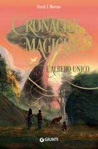Cronache magiche. L'albero unico