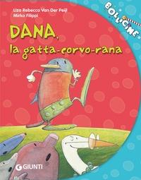 Dana, la gatta-corvo-rana