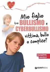 Mio figlio tra bullismo e cyberbullismo