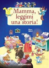 Mamma, leggimi una storia!