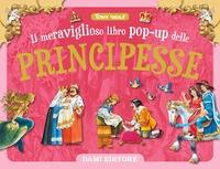 Il meraviglioso libro pop-up delle principesse