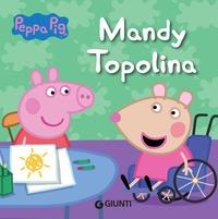 Peppa Pig. Mandy topolina