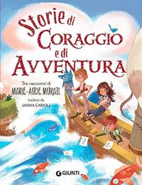 Storie di coraggio e di avventura