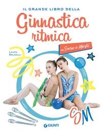 Il grande libro della ginnastica ritmica