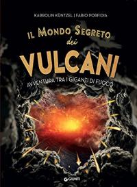 Il mondo segreto dei vulcani